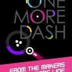One More Dash, One More Dash : un nouveau jeu de réflexes par les créateurs de One More Line sur Android