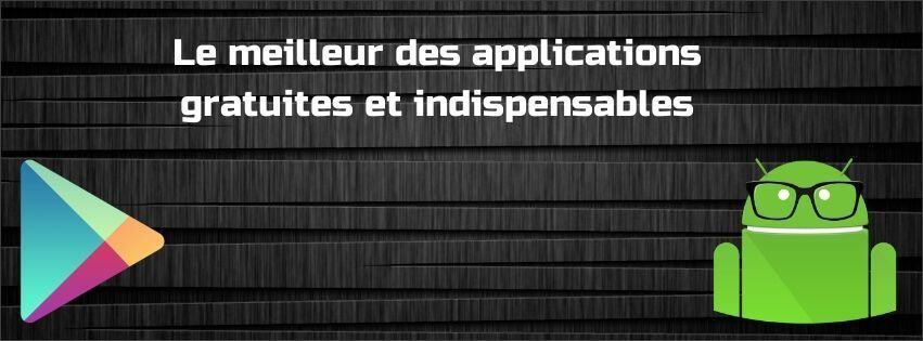 le meilleur des applications gratuites et indispensables