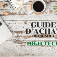 GUIDE – Les meilleurs produits high-tech pour cet été 2020 !