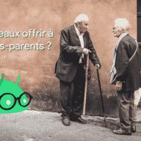 GUIDE – Quels cadeaux de Noël pour nos grands-parents ?