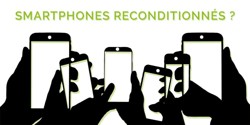 smartphones reconditionnés, Les smartphones reconditionnés : une véritable mine d'or