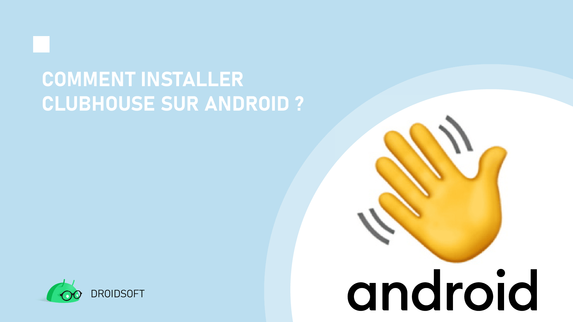 comment installer clubhouse sur android?