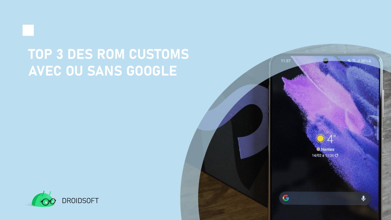 ROM sans google, TOP 3 des ROM customs avec ou sans Google
