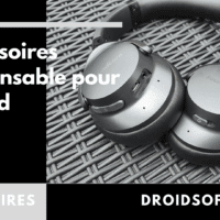 Guide – 5 accessoires indispensable pour Android