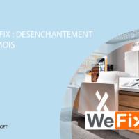 TEST – WeFix : Désenchantement après 6 mois